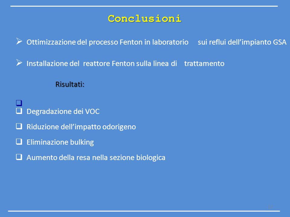 Conclusioni Ottimizzazione del processo Fenton in laboratorio sui reflui dell'impianto GSA.