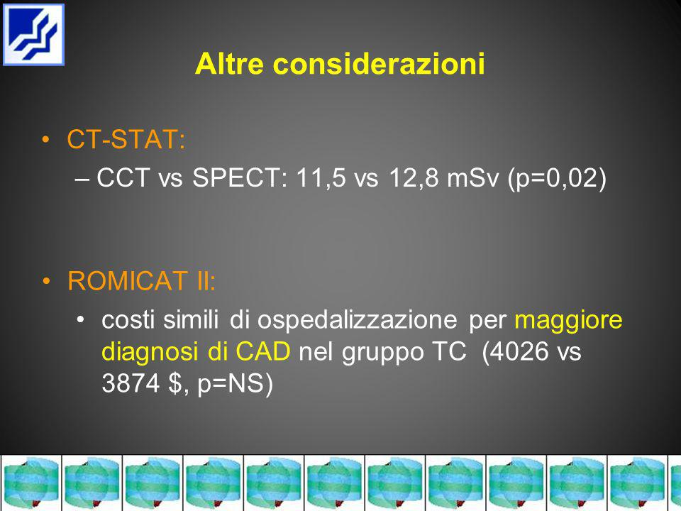 Altre considerazioni CT-STAT: CCT vs SPECT: 11,5 vs 12,8 mSv (p=0,02)
