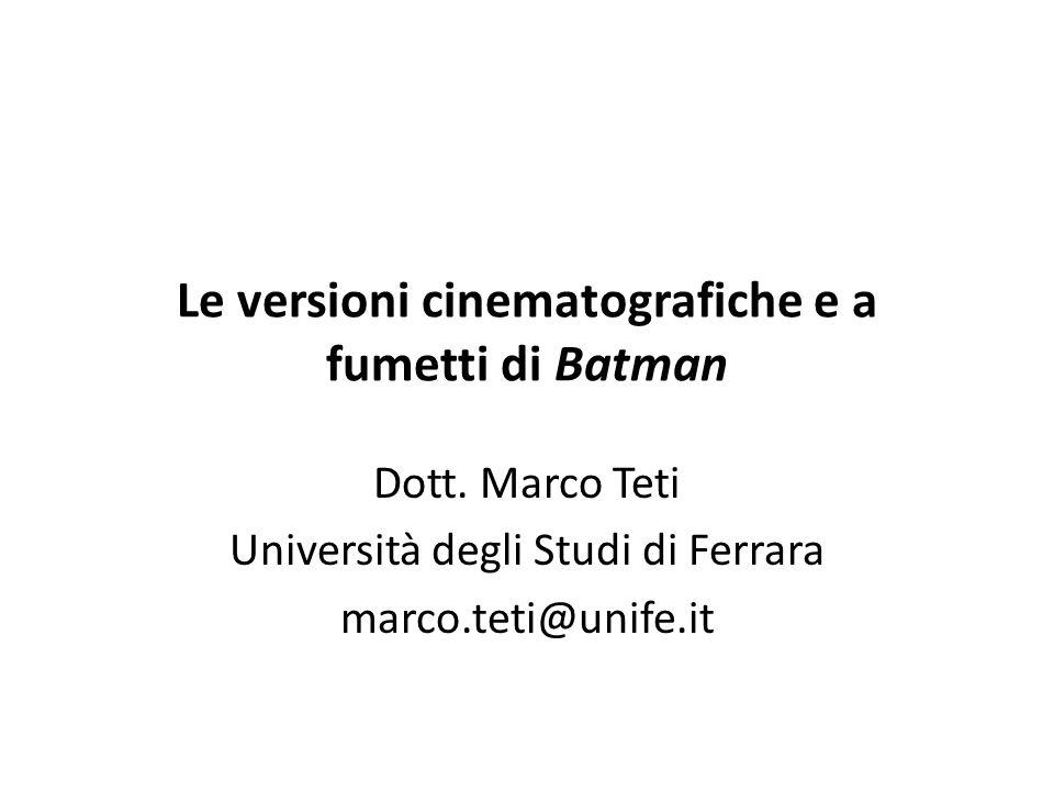 Le versioni cinematografiche e a fumetti di Batman