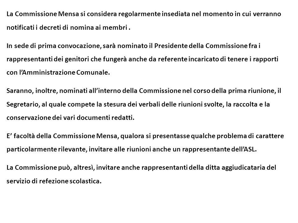 La Commissione Mensa si considera regolarmente insediata nel momento in cui verranno notificati i decreti di nomina ai membri .