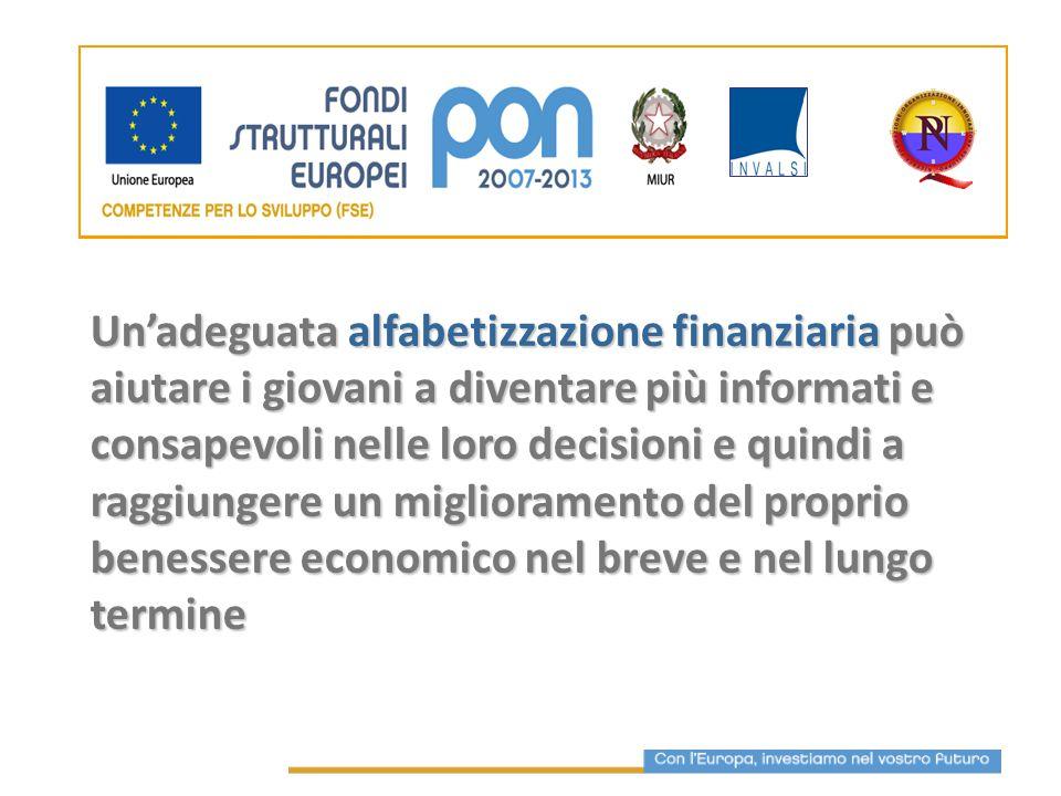 Un'adeguata alfabetizzazione finanziaria può aiutare i giovani a diventare più informati e consapevoli nelle loro decisioni e quindi a raggiungere un miglioramento del proprio benessere economico nel breve e nel lungo termine