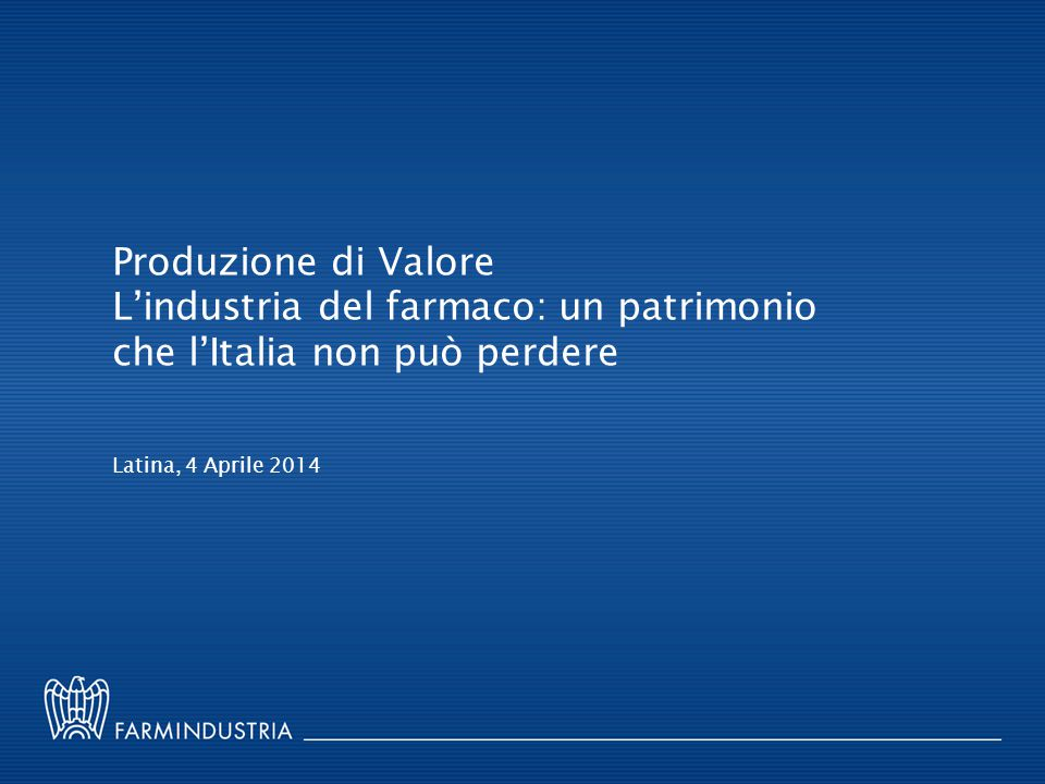 L'industria del farmaco: un patrimonio che l'Italia non può perdere