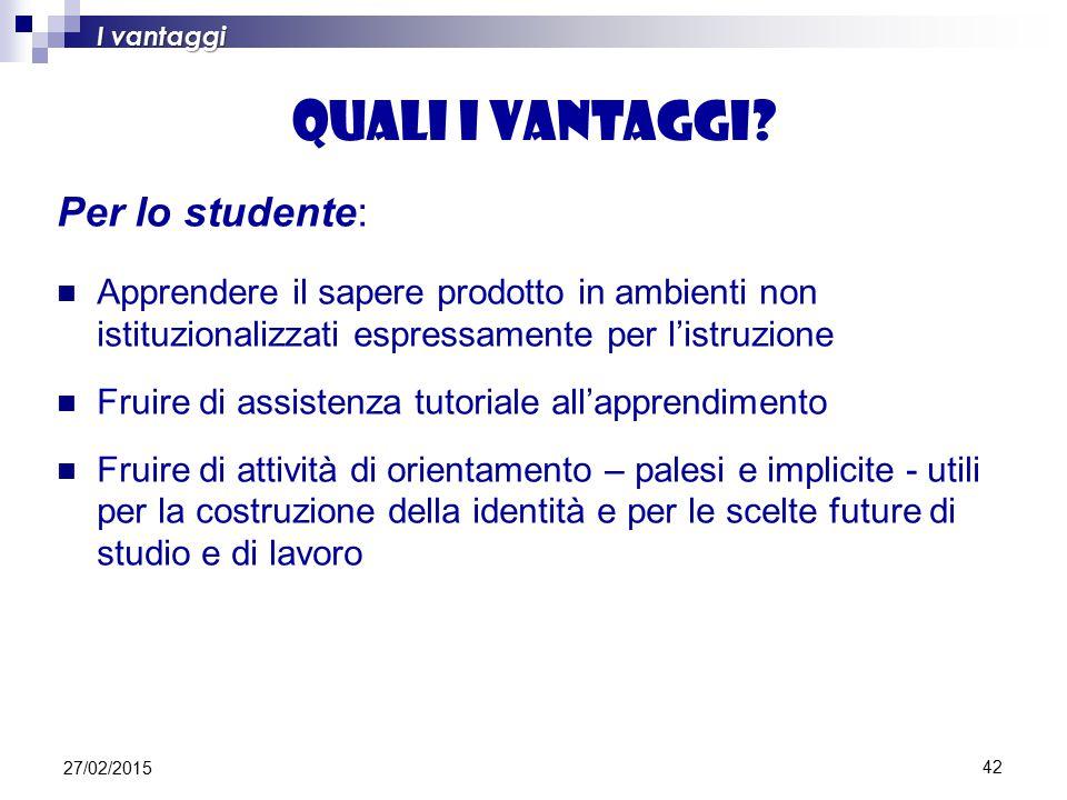 Quali i vantaggi Per lo studente:
