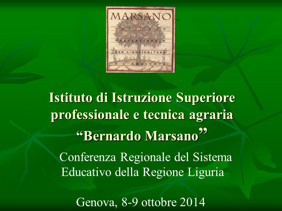 Istituto di Istruzione Superiore professionale e tecnica agraria Bernardo Marsano