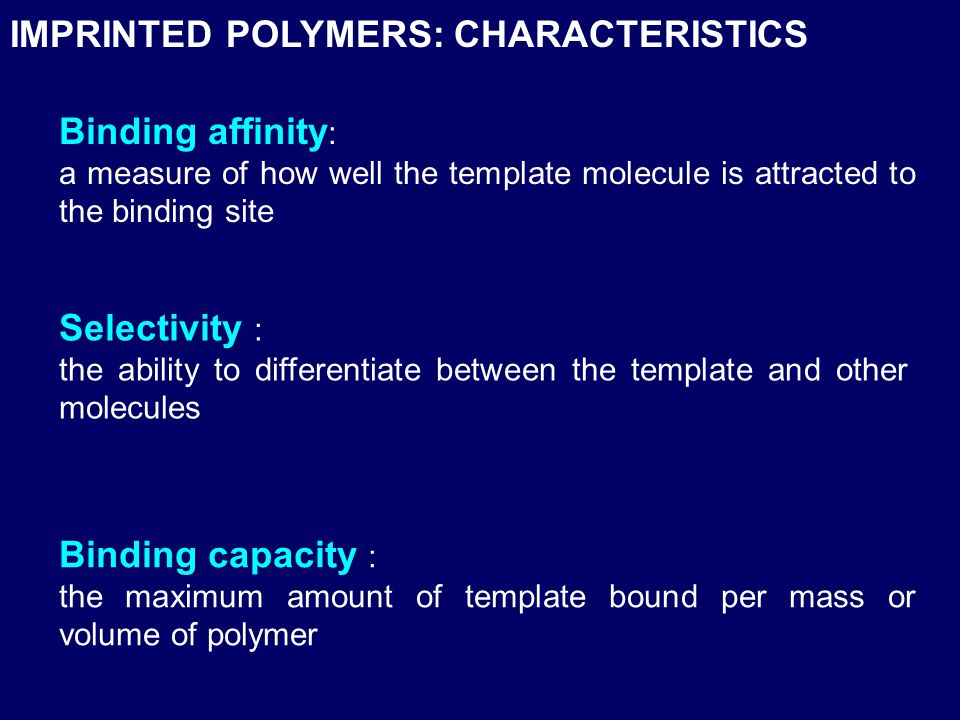 IMPRINTED POLYMERS: CHARACTERISTICS