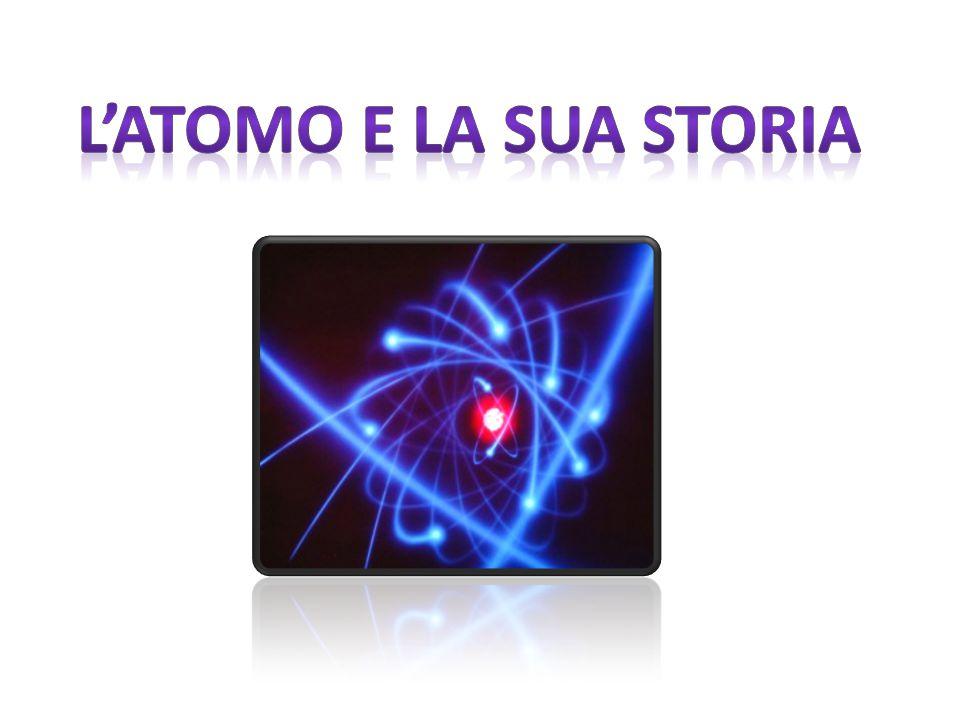 L'atomo e la sua storia
