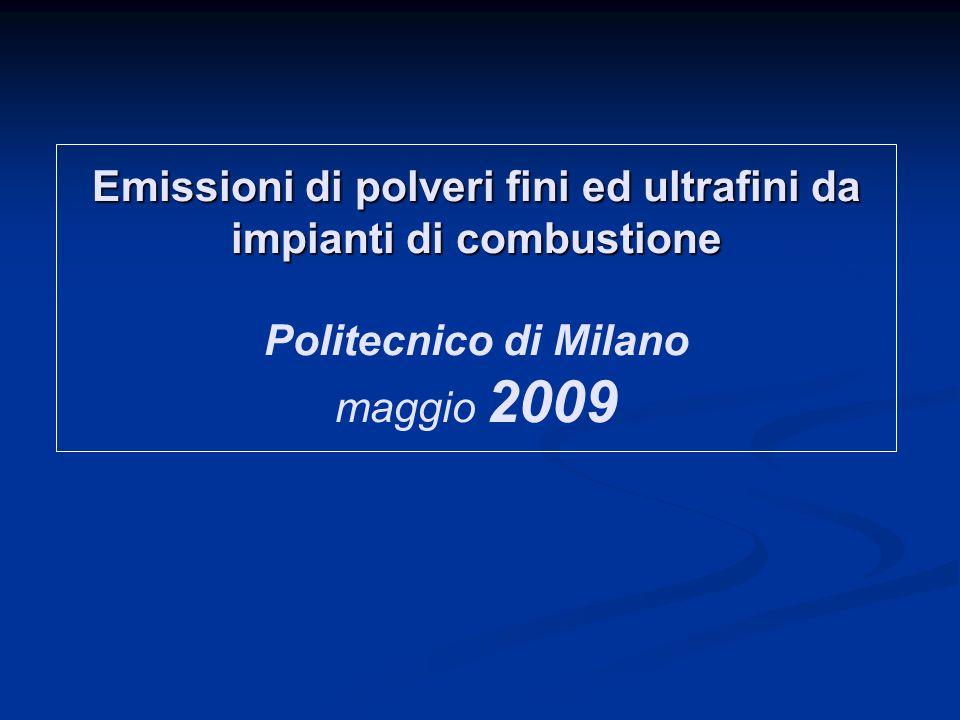 Emissioni di polveri fini ed ultrafini da impianti di combustione Politecnico di Milano maggio 2009