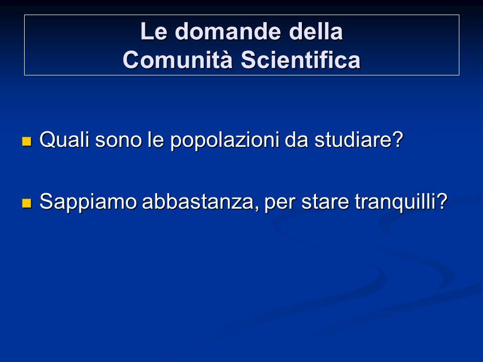 Le domande della Comunità Scientifica