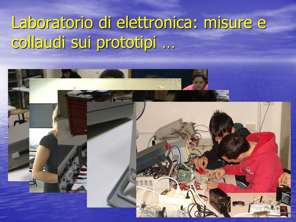 Laboratorio di elettronica: misure e collaudi sui prototipi …