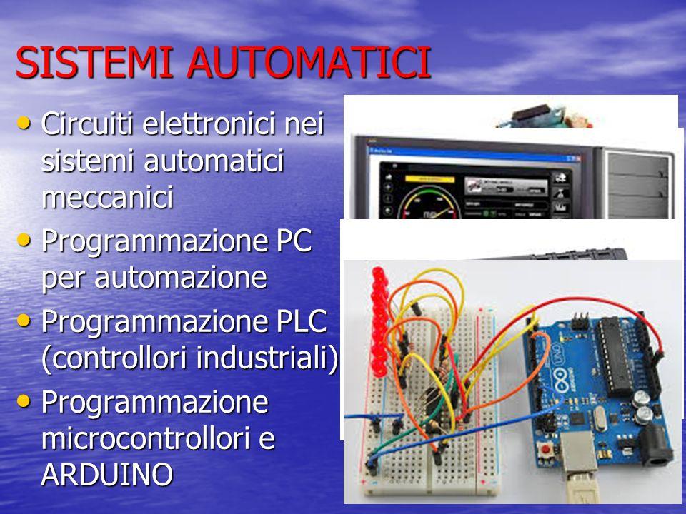 SISTEMI AUTOMATICI Circuiti elettronici nei sistemi automatici meccanici. Programmazione PC per automazione.