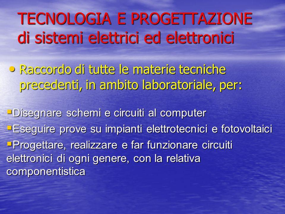 TECNOLOGIA E PROGETTAZIONE di sistemi elettrici ed elettronici
