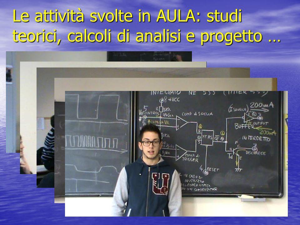 Le attività svolte in AULA: studi teorici, calcoli di analisi e progetto …