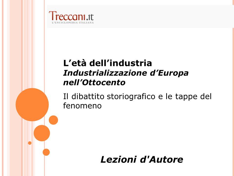 L'età dell'industria Industrializzazione d'Europa nell'Ottocento