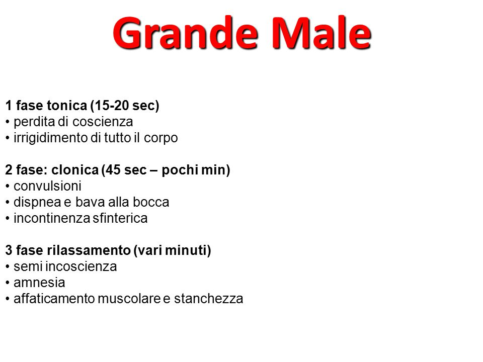 Grande Male 1 fase tonica (15-20 sec) • perdita di coscienza