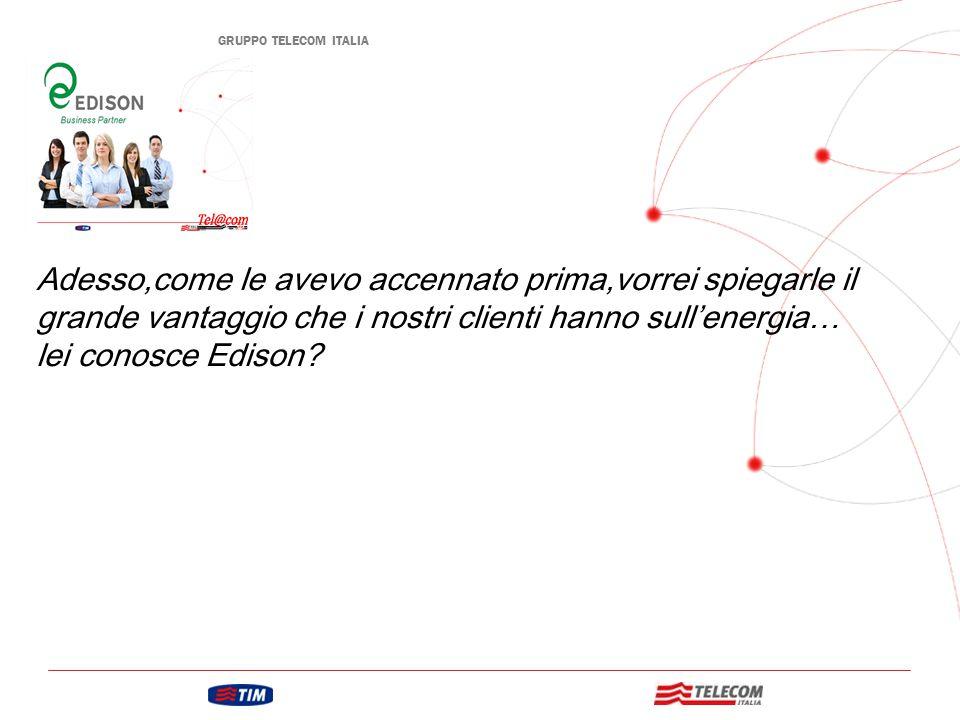 Adesso,come le avevo accennato prima,vorrei spiegarle il grande vantaggio che i nostri clienti hanno sull'energia…