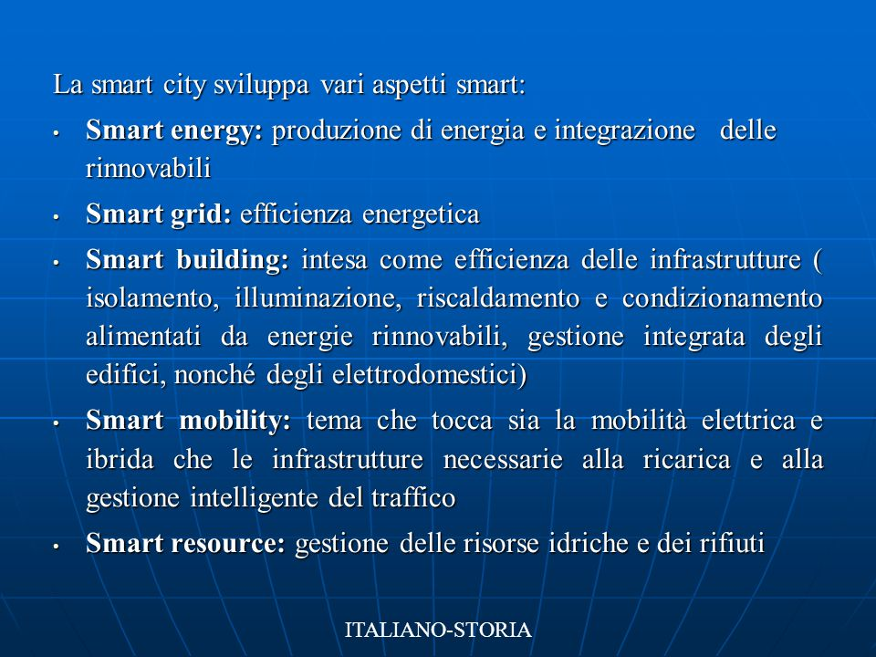 La smart city sviluppa vari aspetti smart: