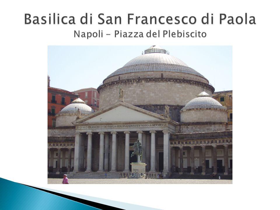 Basilica di San Francesco di Paola Napoli - Piazza del Plebiscito