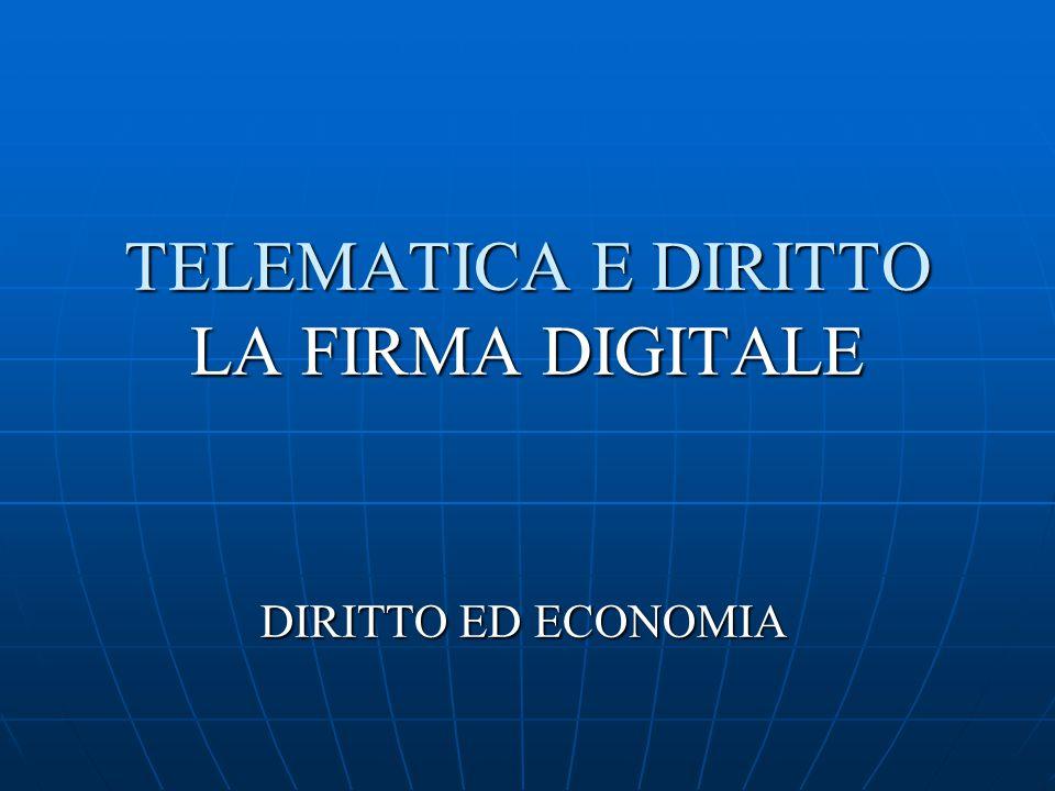 TELEMATICA E DIRITTO LA FIRMA DIGITALE