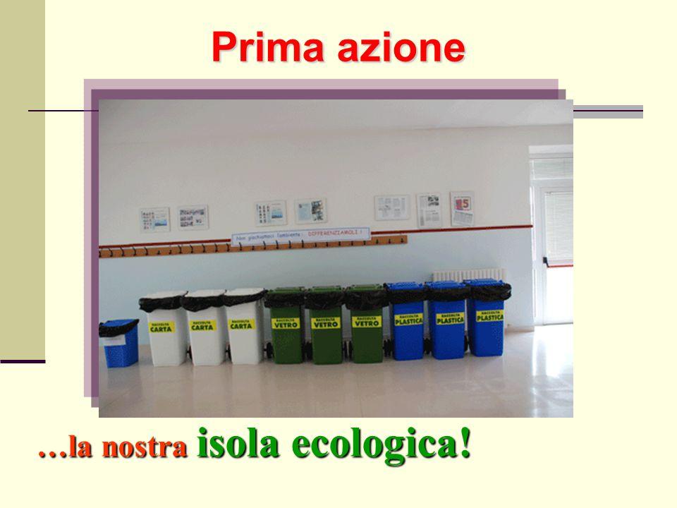 …la nostra isola ecologica!