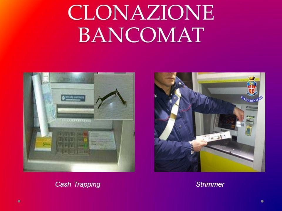 CLONAZIONE BANCOMAT Cash Trapping Strimmer