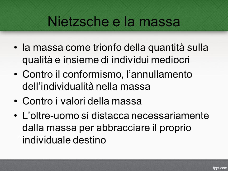 Nietzsche e la massa la massa come trionfo della quantità sulla qualità e insieme di individui mediocri.