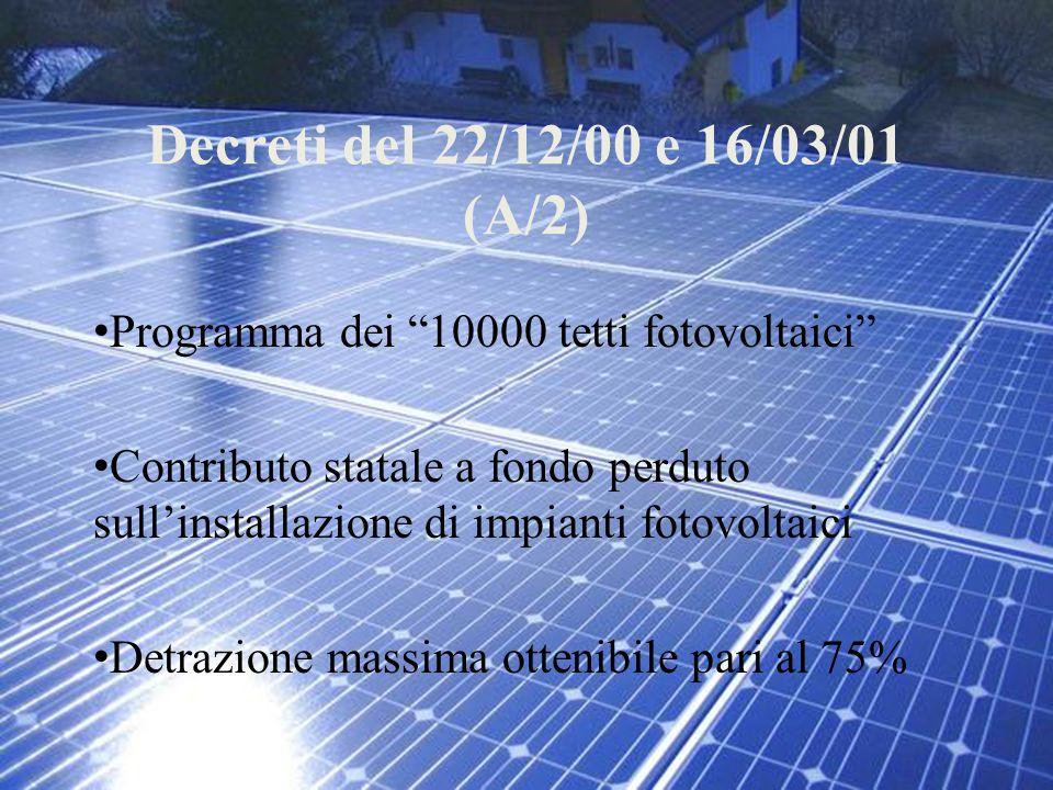 Decreti del 22/12/00 e 16/03/01 (A/2) Programma dei 10000 tetti fotovoltaici