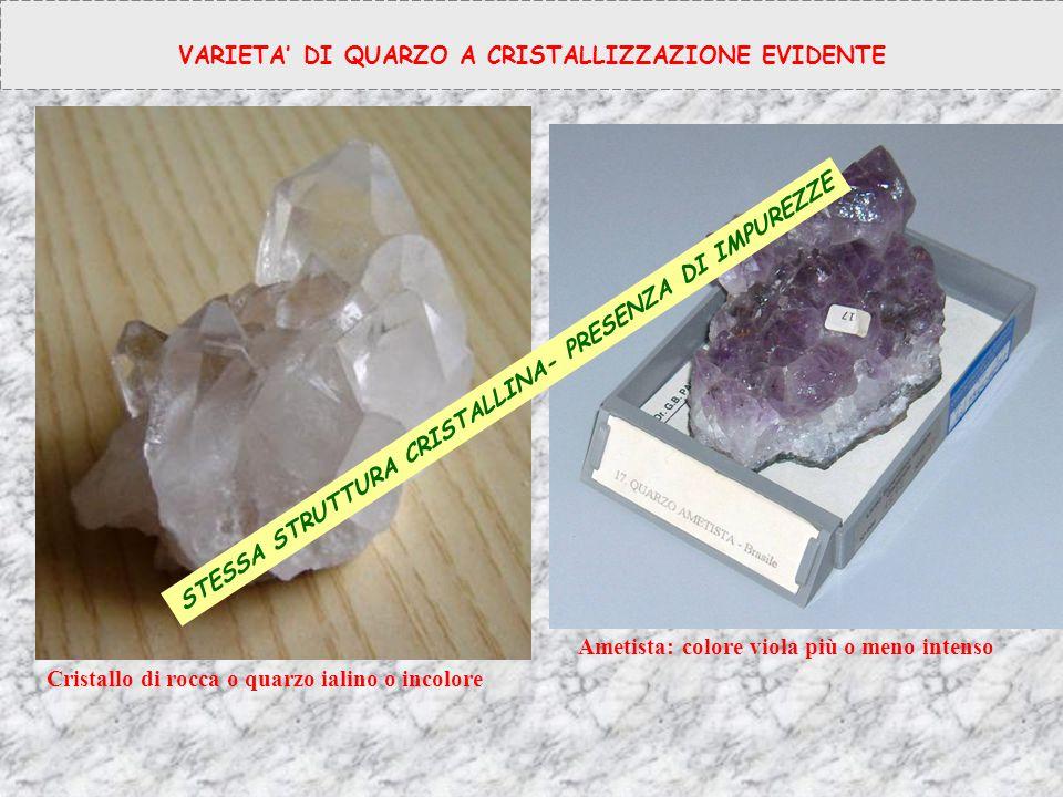 VARIETA' DI QUARZO A CRISTALLIZZAZIONE EVIDENTE