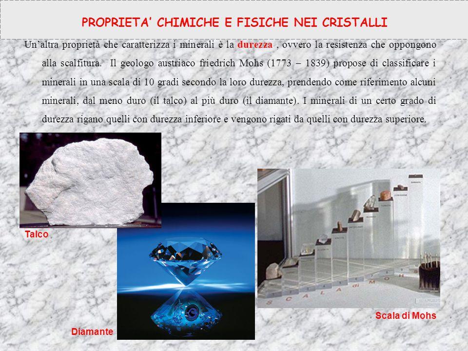 PROPRIETA' CHIMICHE E FISICHE NEI CRISTALLI