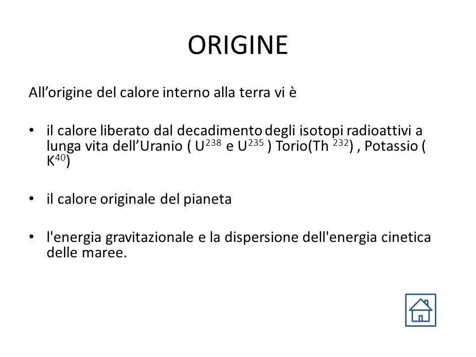 ORIGINE All'origine del calore interno alla terra vi è