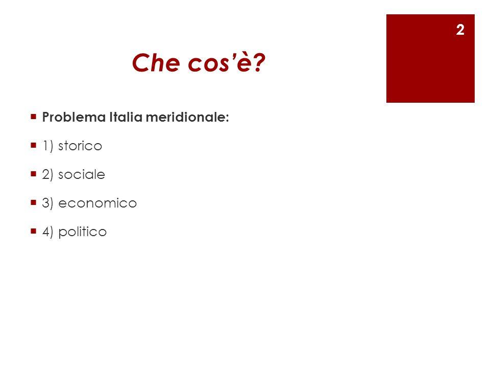 Che cos'è Problema Italia meridionale: 1) storico 2) sociale