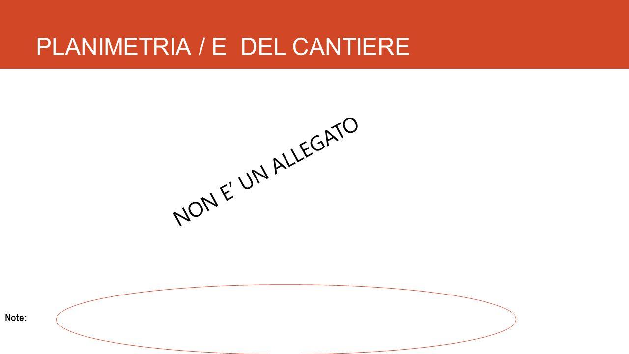 PLANIMETRIA / E DEL CANTIERE