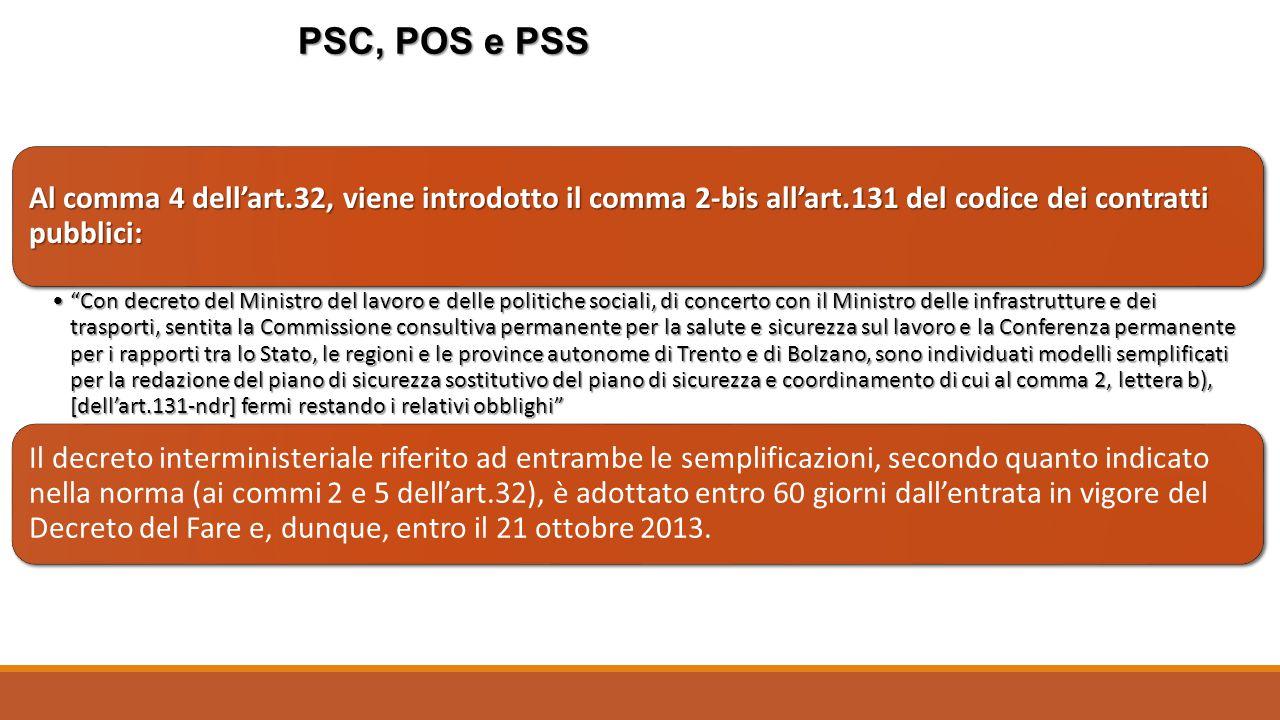 PSC, POS e PSS Al comma 4 dell'art.32, viene introdotto il comma 2-bis all'art.131 del codice dei contratti pubblici: