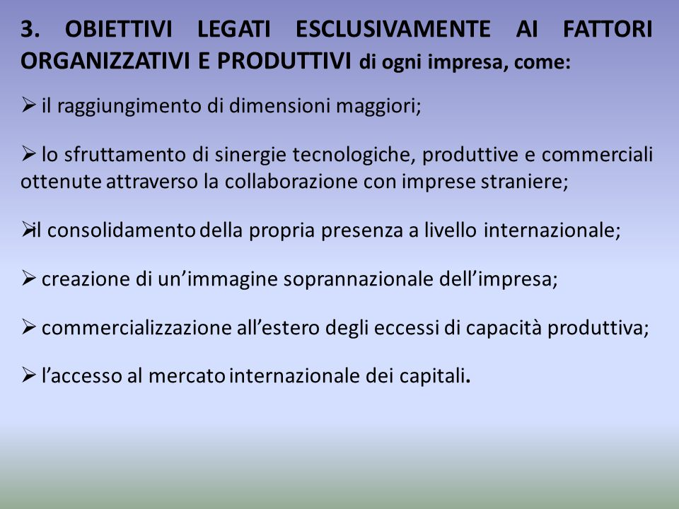 3. OBIETTIVI LEGATI ESCLUSIVAMENTE AI FATTORI ORGANIZZATIVI E PRODUTTIVI di ogni impresa, come: