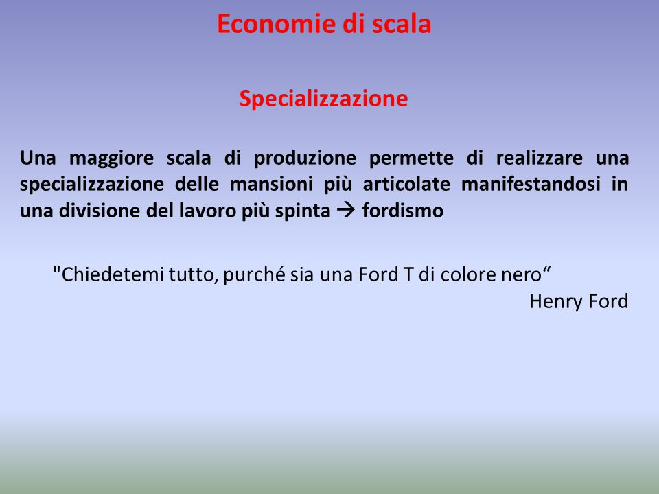 Economie di scala Specializzazione