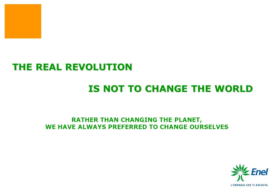 IS NOT TO CHANGE THE WORLD