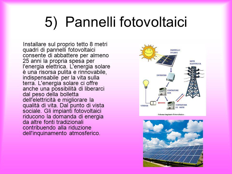 5) Pannelli fotovoltaici