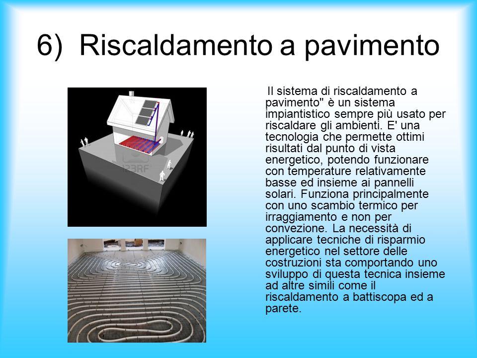 6) Riscaldamento a pavimento