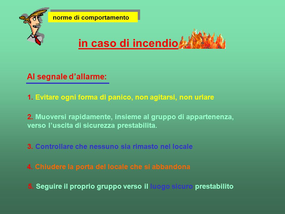 in caso di incendio Al segnale d'allarme: