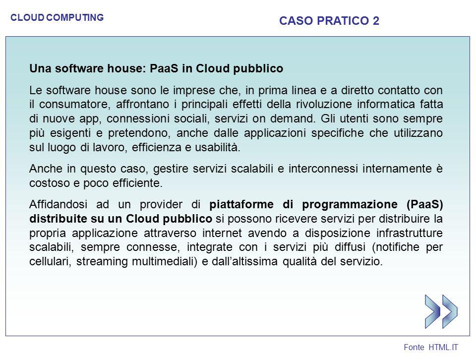 >> CASO PRATICO 2 Una software house: PaaS in Cloud pubblico