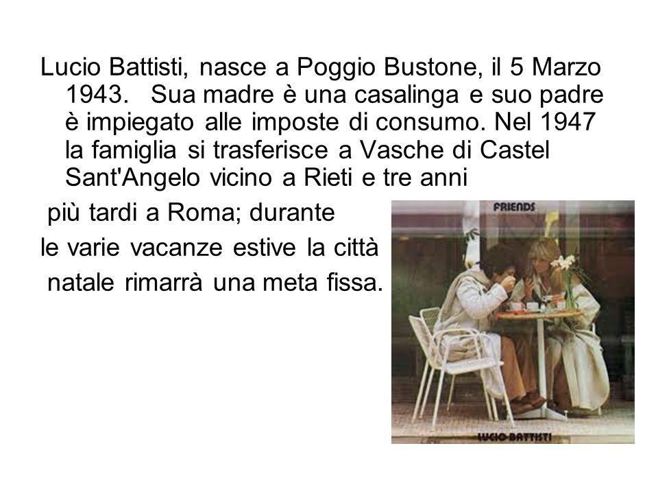 Lucio Battisti, nasce a Poggio Bustone, il 5 Marzo 1943