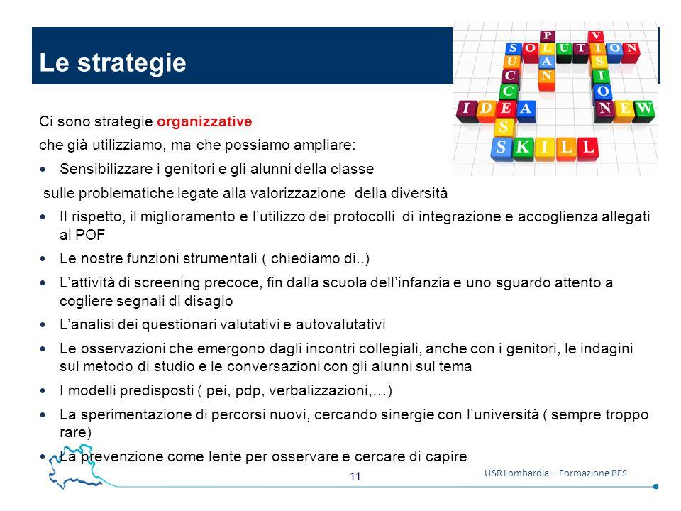 Le strategie Ci sono strategie organizzative