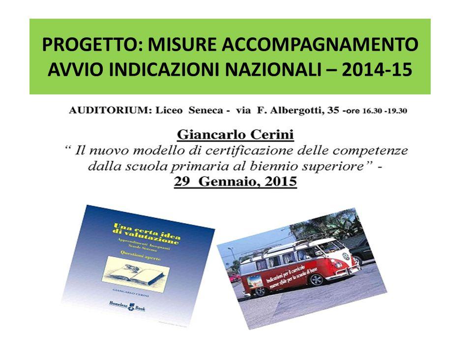PROGETTO: MISURE ACCOMPAGNAMENTO AVVIO INDICAZIONI NAZIONALI – 2014-15
