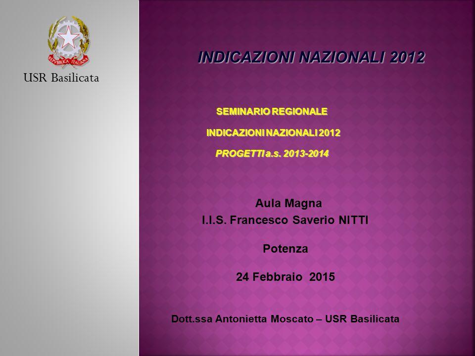 SEMINARIO REGIONALE INDICAZIONI NAZIONALI 2012 PROGETTI a.s. 2013-2014