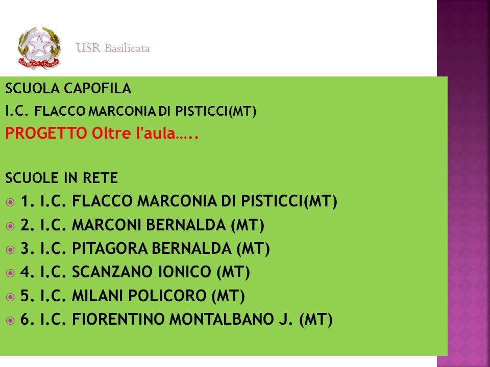 1. I.C. FLACCO MARCONIA DI PISTICCI(MT) 2. I.C. MARCONI BERNALDA (MT)