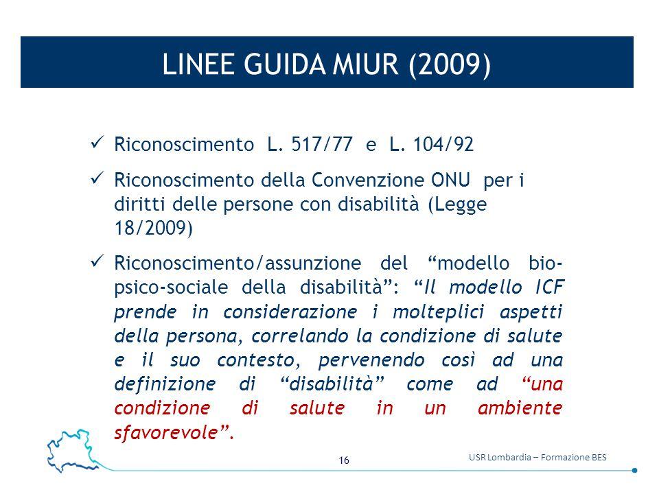 LINEE GUIDA MIUR (2009) Riconoscimento L. 517/77 e L. 104/92