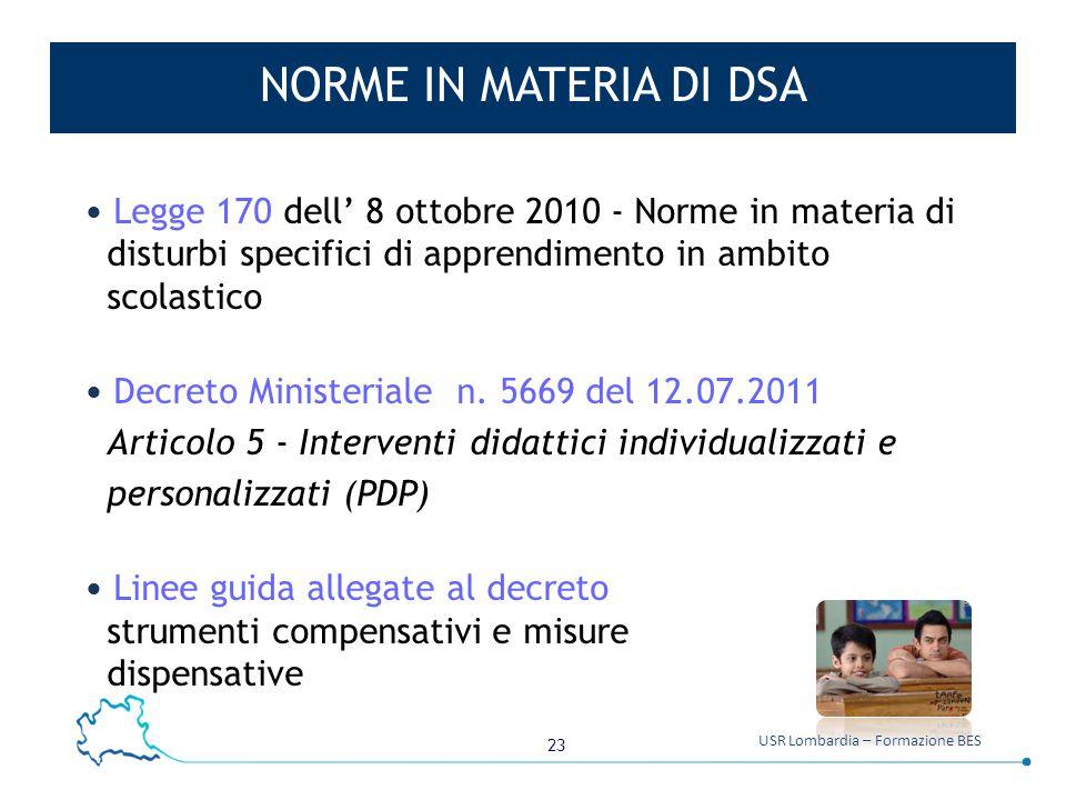 NORME IN MATERIA DI DSA Legge 170 dell' 8 ottobre 2010 - Norme in materia di. disturbi specifici di apprendimento in ambito.