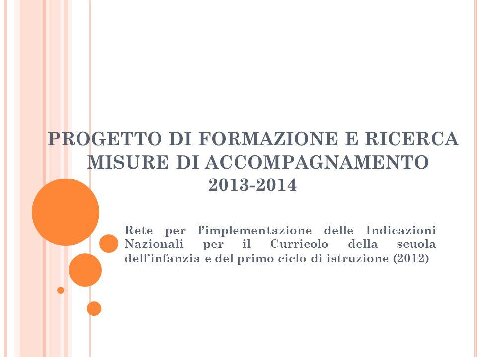 PROGETTO DI FORMAZIONE E RICERCA MISURE DI ACCOMPAGNAMENTO 2013-2014