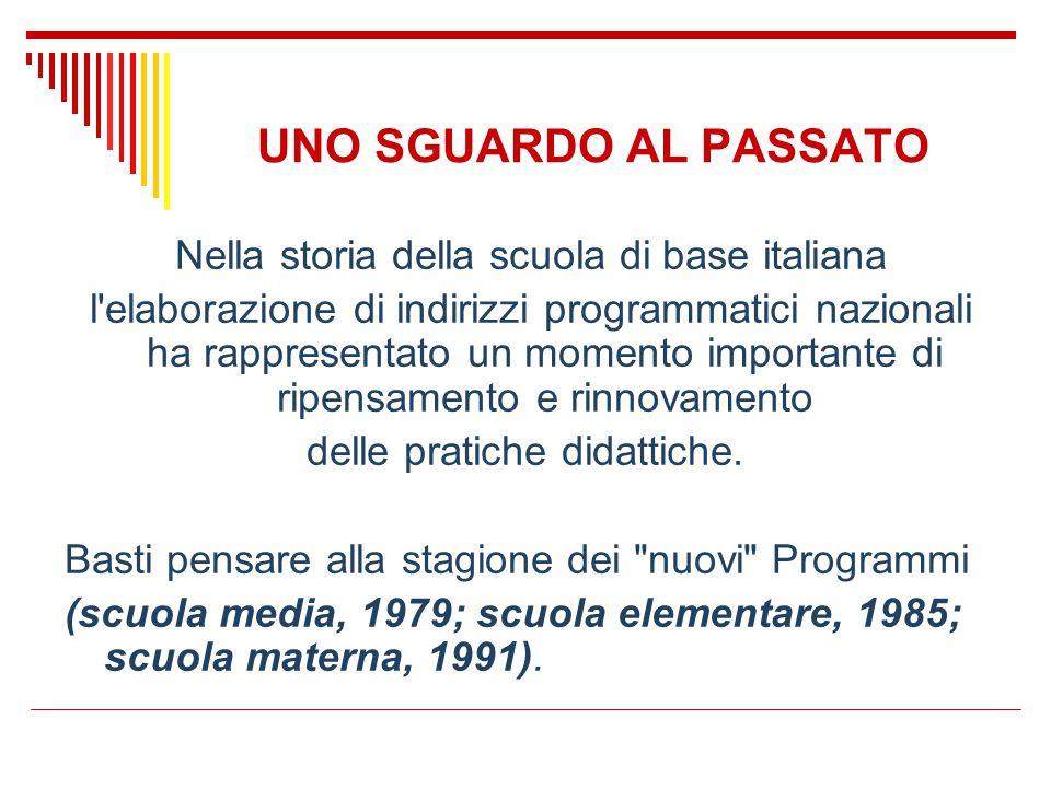 UNO SGUARDO AL PASSATO Nella storia della scuola di base italiana