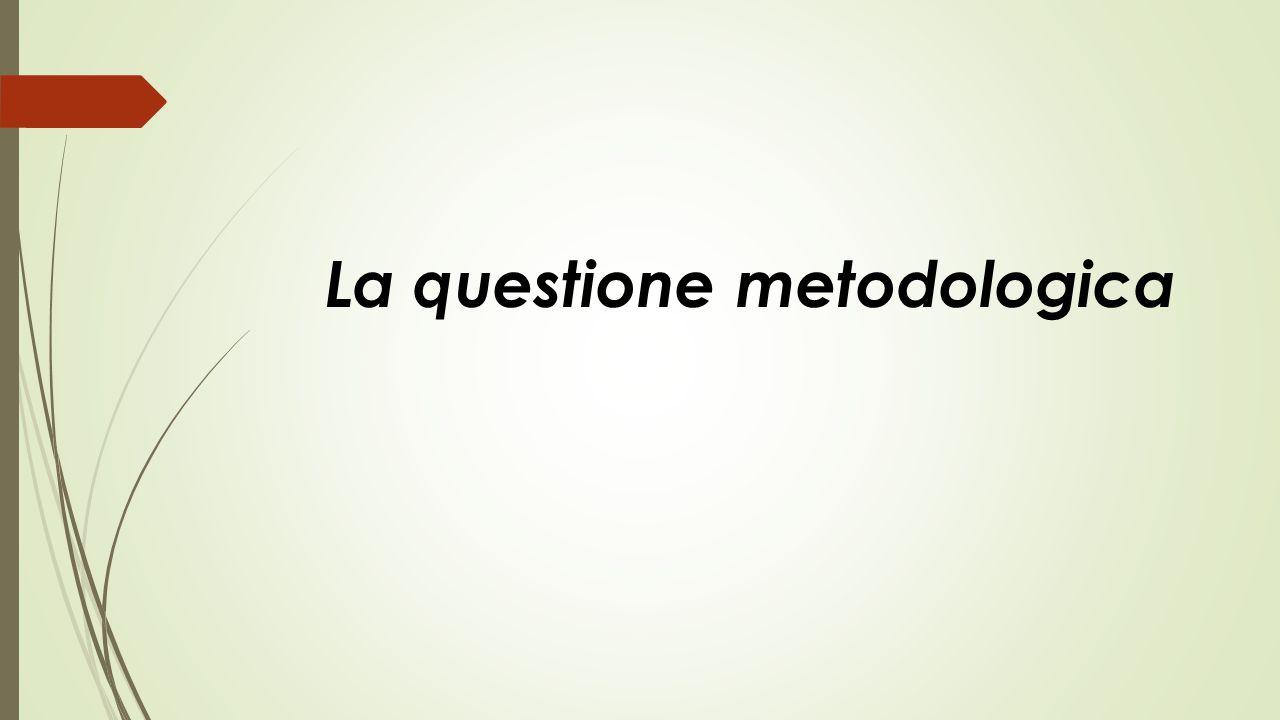 La questione metodologica