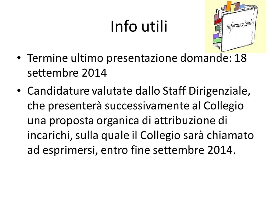 Info utili Termine ultimo presentazione domande: 18 settembre 2014